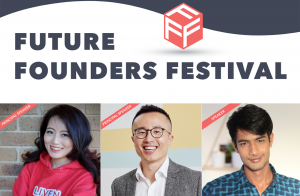 Future Founders Festival banner featuring headshots of Grace Wong, Ivan Lim and Devarshi Desai